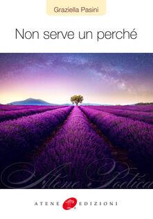Non serve un perché - Graziella Pasini - copertina