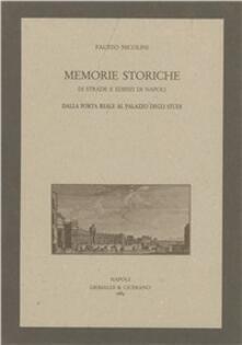 Memorie storiche di strade e edifizi di Napoli dalla Porta reale al palazzo degli Studi - Fausto Nicolini - copertina