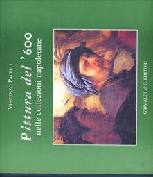 Pittura del '600 nelle collezioni napoletane - Vincenzo Pacelli - copertina