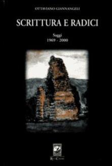 Scrittura e radici - Ottaviano Giannangeli - copertina