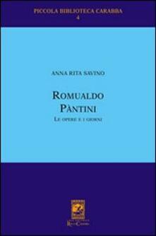 Romualdo Pantini. Le opere e i giorni - A. Rita Savino - copertina