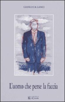 L' uomo che perse la faccia - Gianluca Lanci - copertina
