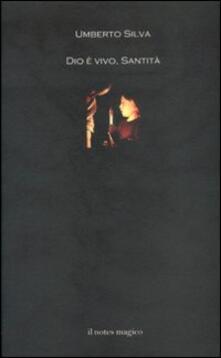 Dio è vivo, santità - Umberto Silva - copertina