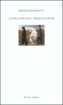 Le ballate dell'angelo ferito - Guido Ceronetti - copertina