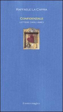 Confidenziale. Lettere dagli amici - Raffaele La Capria - copertina