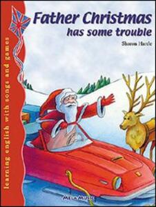 Father Christmas has some trouble. Con CD Audio
