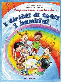 Impariamo cantando... i diritti di tutti i bambini. Con CD Audio - Meda Luisella Vaghi Luisella - wuz.it