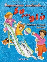 Impariamo cantando... su per giù. Per la Scuola elementare e materna. Con CD Audio - Meda Luisella Vaghi Luisella - wuz.it