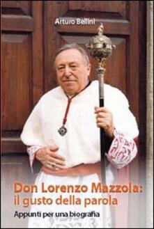 Don Lorenzo Mazzola: il gusto della parola. Appunti per una biografia - Arturo Bellini - copertina