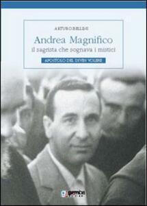 Andrea Magnifico, il sagrista che sognava i mistici. Apostolo del Divin Volere