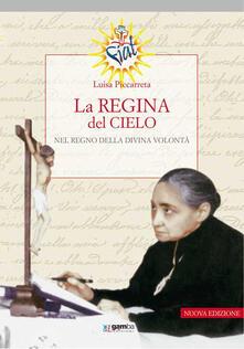 La regina del cielo nel regno della divina volontà - Luisa Piccarreta - copertina