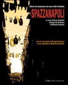 Fondazionesergioperlamusica.it Spazzanapoli. Storie di monnezza da una città rifiutata Image