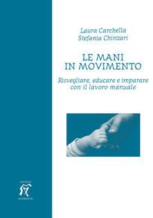 Fondazionesergioperlamusica.it Le mani in movimento. Risvegliare, educare e imparare con il lavoro manuale Image