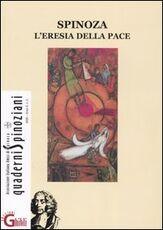 Libro Spinoza. L'eresia della pace-Spinoza e Celan. Lingua, memoria, identità