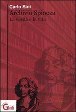 Libro Archivio Spinoza. La verità e la vita Carlo Sini
