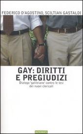Gay: diritti e pregiudizi. Dialogo «galileiano» contro le tesi dei nuovi clericali