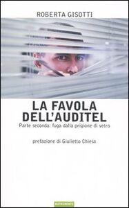 Libro La favola dell'Auditel. Parte seconda: fuga dalla prigione di vetro Roberta Gisotti