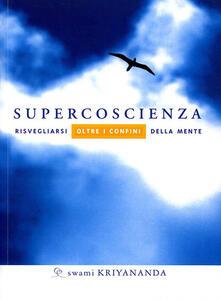 Parcoarenas.it Supercoscienza. Risvegliarsi oltre i confini della mente Image