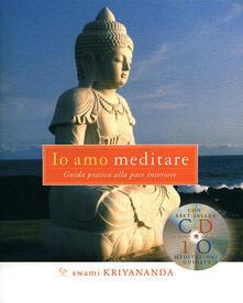 Radiospeed.it Io amo meditare. Guida pratica alla pace interiore. Con CD Audio Image