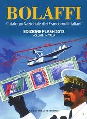 Bolaffi 2013. Catalogo nazionale dei francobolli italiani. Ediz. flash vol. 1-3