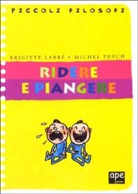 Ridere e piangere - Labbé Brigitte Puech Michel - wuz.it