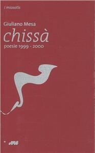 Chissà. Poesie 1999-2000