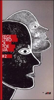 Registro di poesia 2. Premio di letteratura « i miosotìs» intitolato a Giancarlo Mazzacurati e a Vittorio Russo - copertina