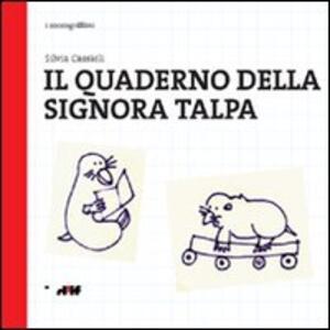 Il quaderno della signora talpa - Silvia Cassioli - copertina