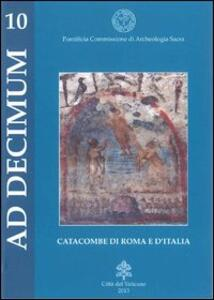 La catacomba ad decimum della Via Latina