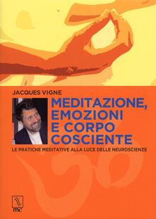 Milanospringparade.it Meditazione, emozioni e corpo cosciente. Le pratiche meditative alla luce delle neuroscienze Image