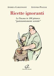 Steamcon.it Ricette ignoranti. La Toscana in 100 pietanze «gastronomicamente scorrette» Image
