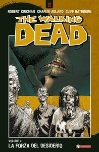 Libro La forza del desiderio. The walking dead. Vol. 4 Robert Kirkman , Charlie Adlard , Cliff Rathburn