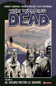 Libro Al sicuro dietro le sbarre. The walking dead. Vol. 3 Robert Kirkman , Charlie Adlard , Cliff Rathburn