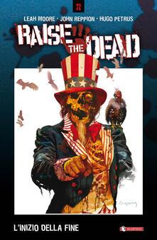 L' inizio della fine. Raise the dead. Vol. 1 - Leah Moore,John Reppion,Hugo Petrus - copertina