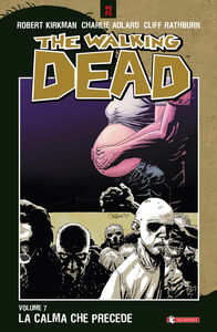 Libro La calma che precede. The walking dead. Vol. 7 Robert Kirkman , Charlie Adlard , Cliff Rathburn