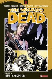 Temi i cacciatori. The walking dead. Vol. 11