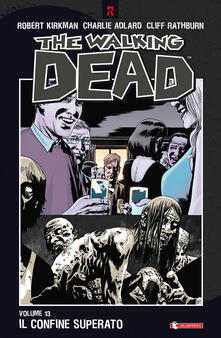 Il confine superato. The walking dead. Vol. 13.pdf