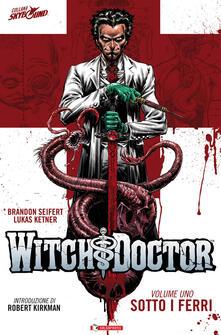 Atomicabionda-ilfilm.it Sotto i ferri. Witch doctor. Vol. 1 Image