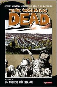 Un mondo più grande. The walking dead. Vol. 16