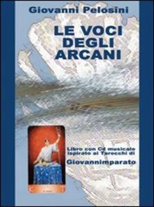 Le voci degli arcani. Libro ispirato ai tarocchi. Con CD Audio