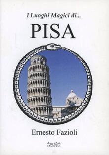 Listadelpopolo.it I luoghi magici di Pisa Image