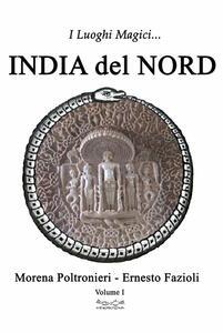 I luoghi magici dell'India del Nord. Vol. 1