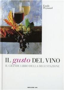 Libro Il gusto del vino. Il grande libro della degustazione Émile Peynaud