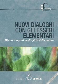 Nuovi dialoghi con gli esseri elementari. Misteri e segreti degli spiriti della natura.pdf