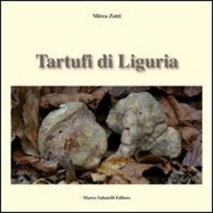 Tartufi di Liguria. Manuale pratico per raccogliere e riconoscere i tartufi