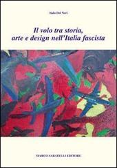Il volo tra storia, arte e design nell'Italia fascista