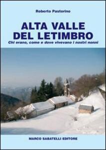 Alta valle del Letimbro. Chi erano, come e dove vivevano i nostri nonni