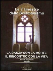 Promoartpalermo.it Le sette finestre dello sciamanismo. La danza con la morte. Il rincontro con la vita Image