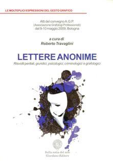 Lettere anonime. Risvolti peritali, giuridici, psicologici, criminologici e grafologici.pdf