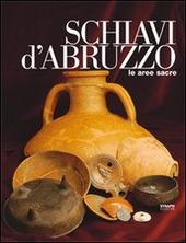 Schiavi d'Abruzzo. Le aree sacre